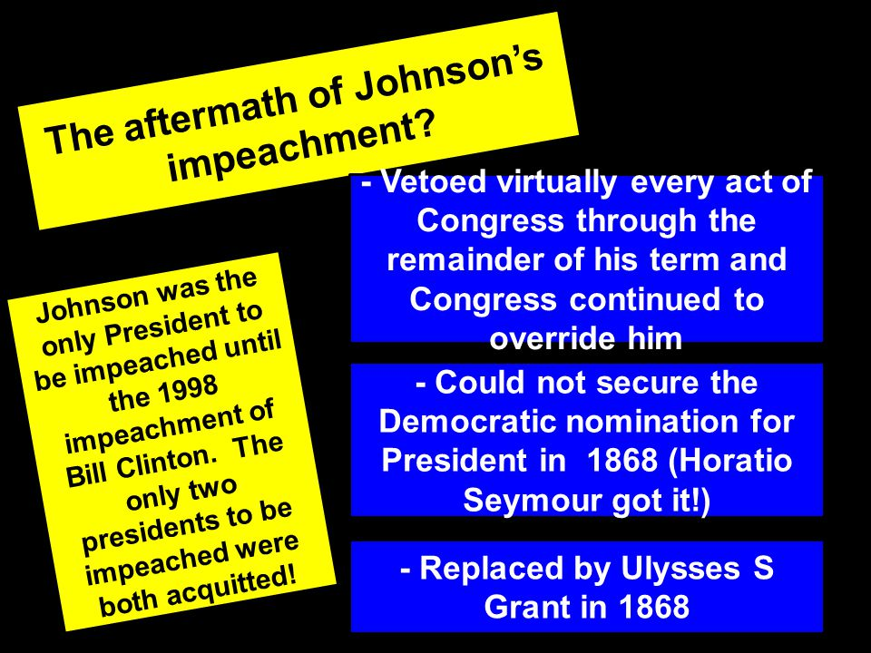 The aftermath of Johnson's impeachment