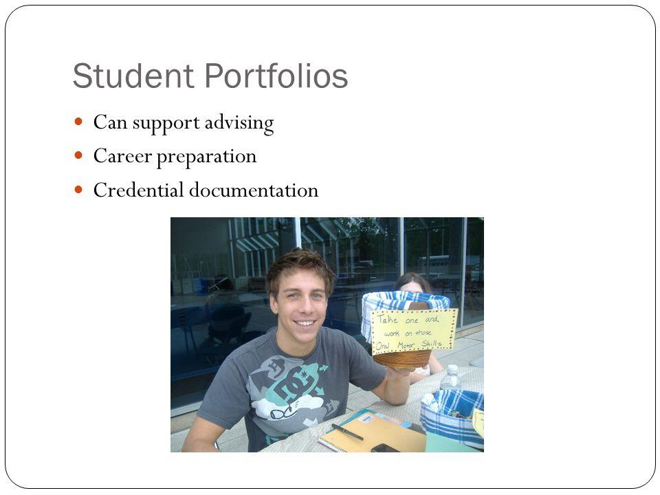 Student Portfolios Can support advising Career preparation