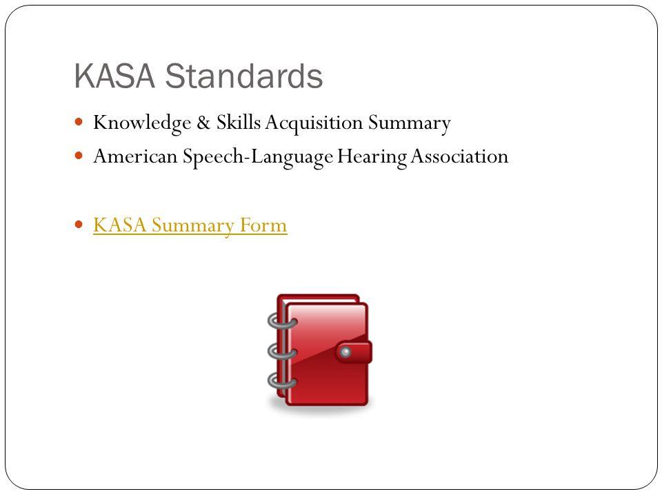 KASA Standards Knowledge & Skills Acquisition Summary