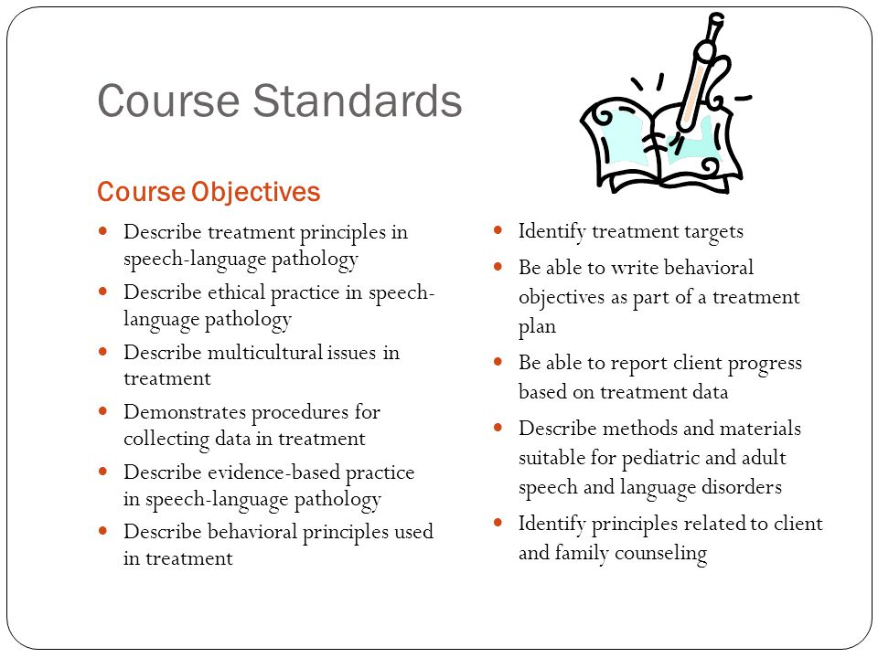 Course Standards Course Objectives Identify treatment targets