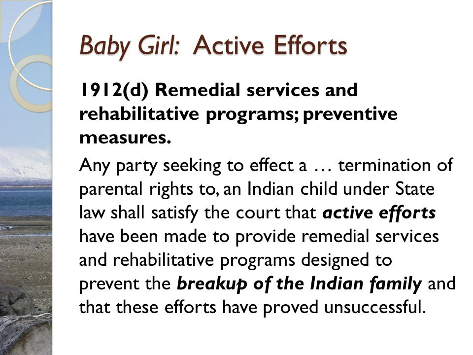 Baby Girl: Active Efforts