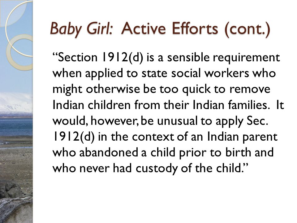 Baby Girl: Active Efforts (cont.)