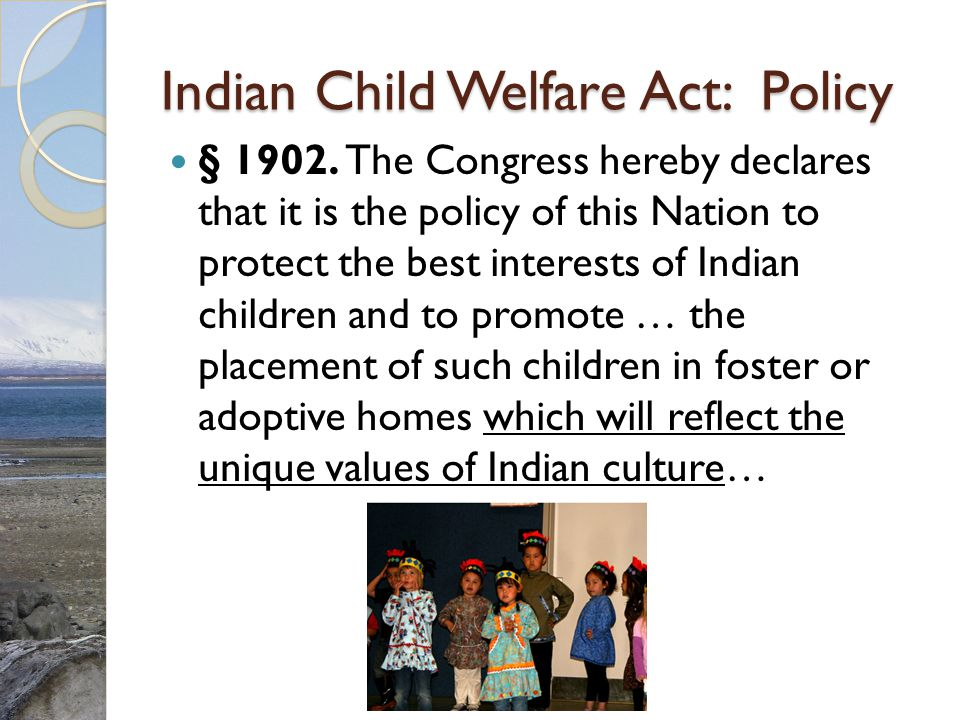 Indian Child Welfare Act: Policy