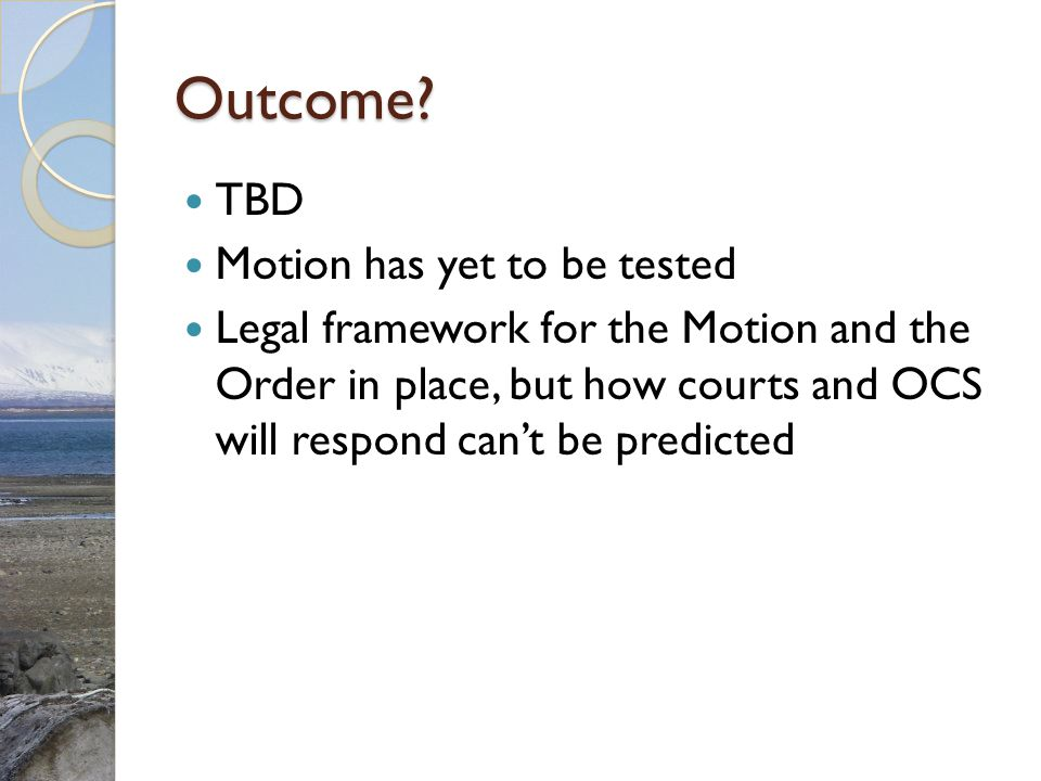 Outcome TBD Motion has yet to be tested