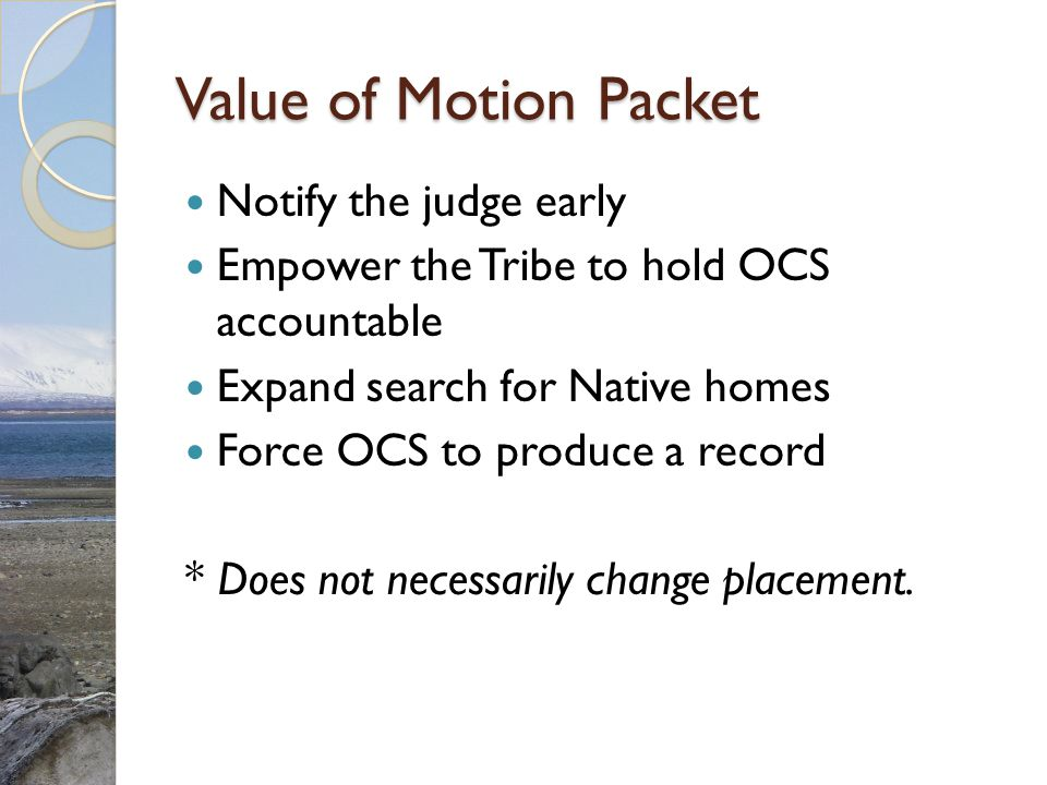 Value of Motion Packet Notify the judge early