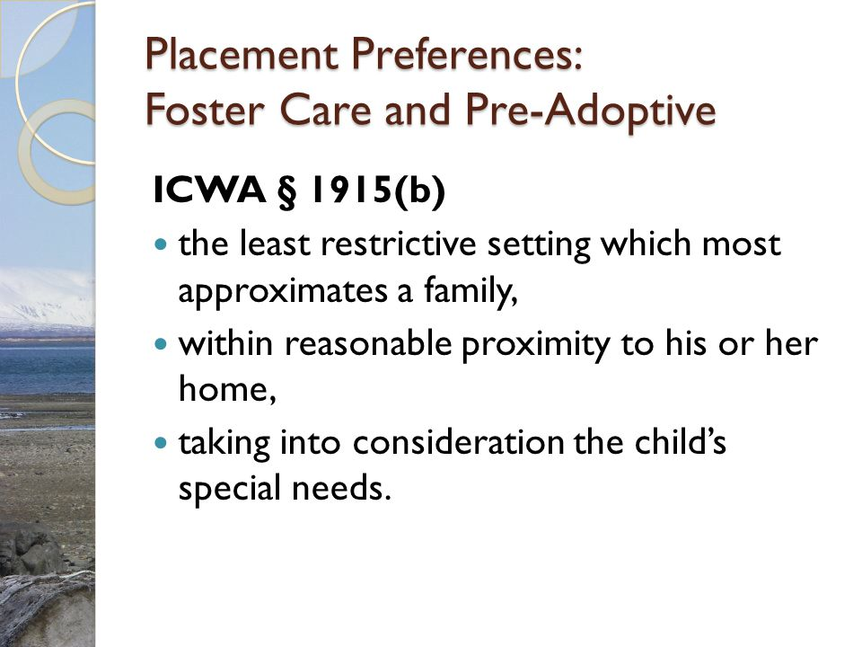 Placement Preferences: Foster Care and Pre-Adoptive
