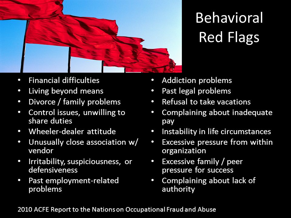 Behavioral Red Flags Financial difficulties Living beyond means