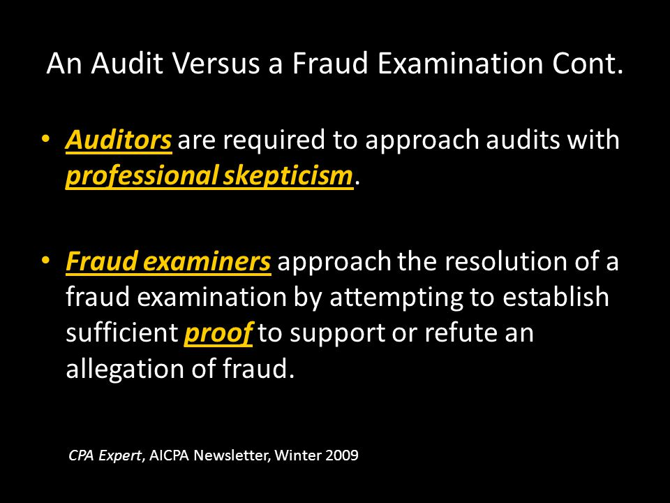 An Audit Versus a Fraud Examination Cont.