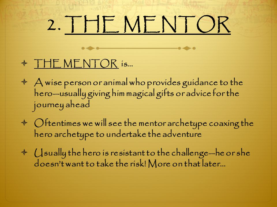 2. THE MENTOR THE MENTOR is…