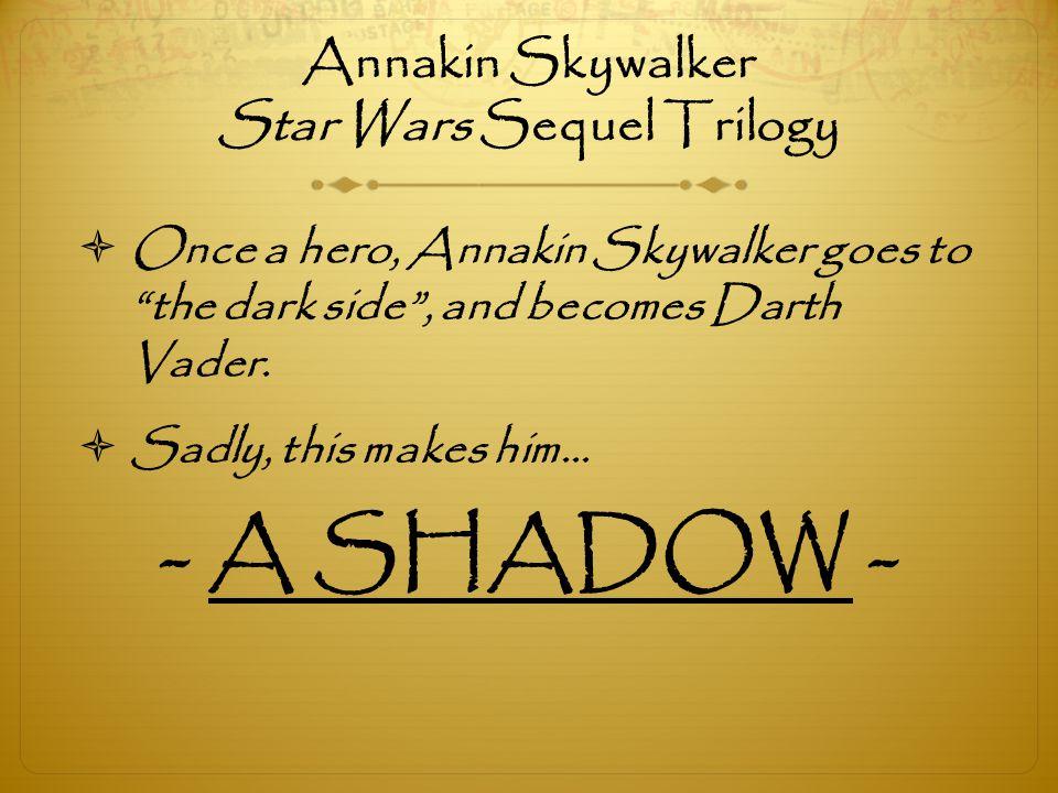 Annakin Skywalker Star Wars Sequel Trilogy