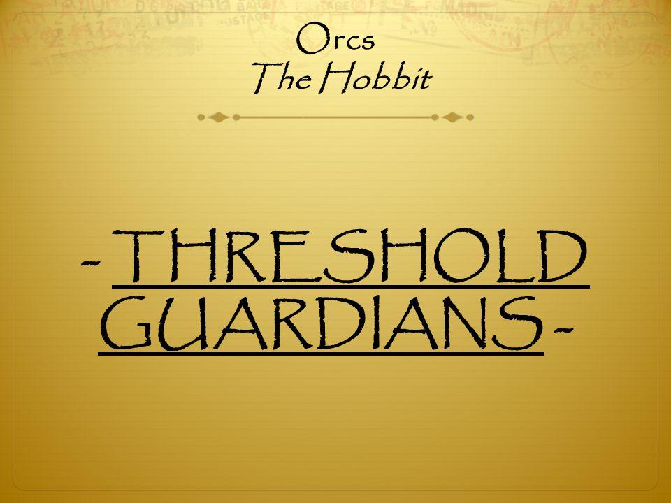 - THRESHOLD GUARDIANS -