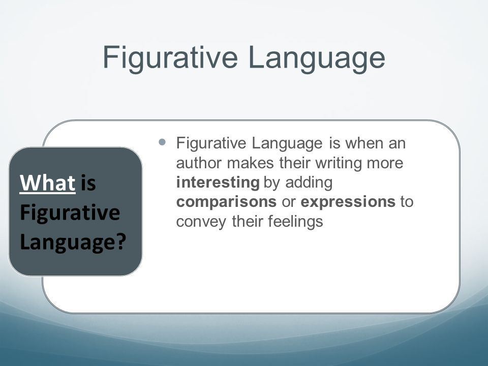 Figurative Language What is Figurative Language
