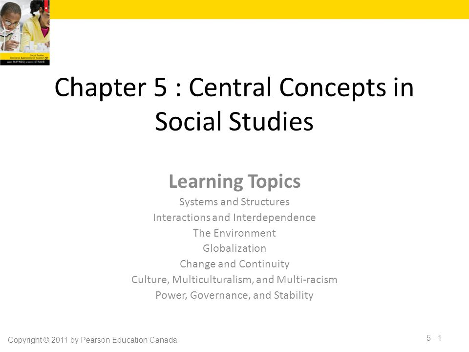 Chapter 5 : Central Concepts in Social Studies