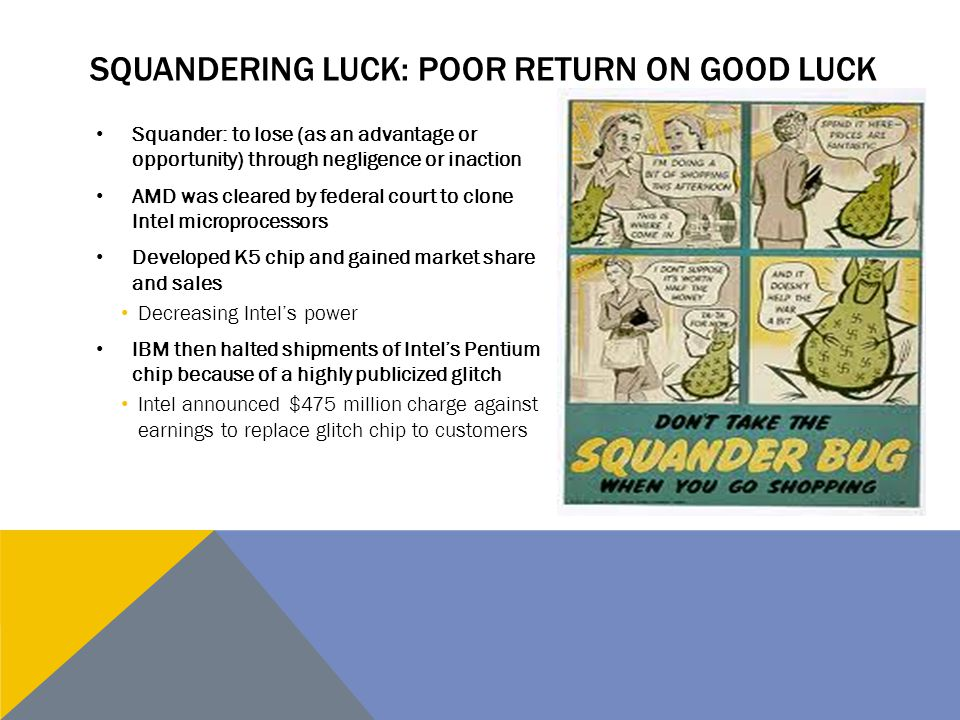 Squandering luck: poor return on good luck