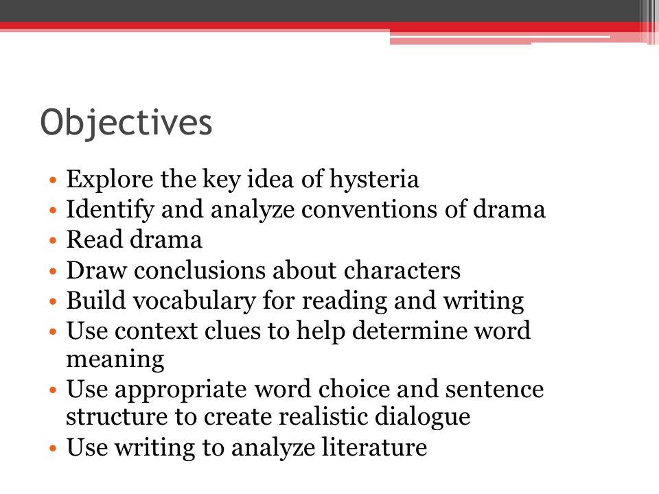Objectives Explore the key idea of hysteria