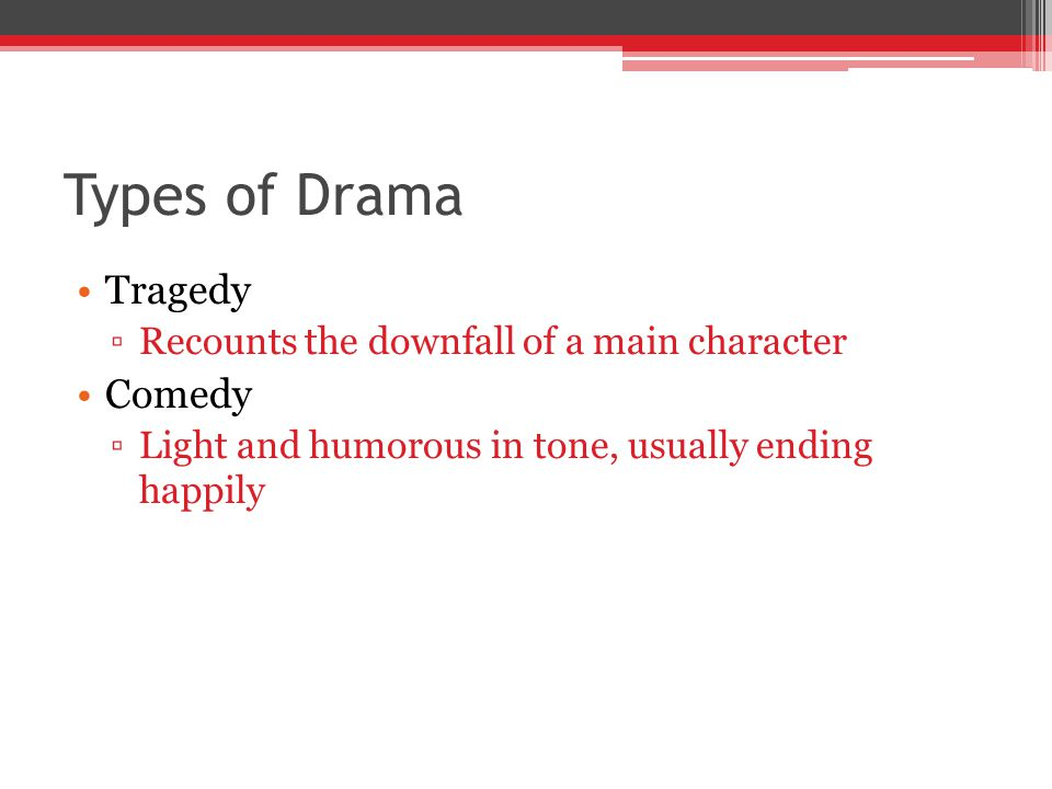 Types of Drama Tragedy Comedy