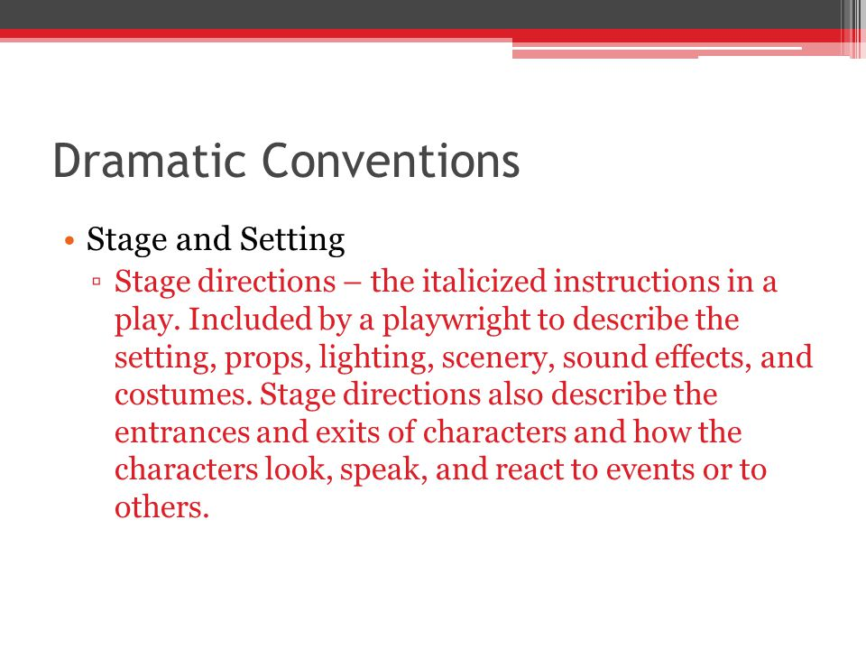 Dramatic Conventions Stage and Setting