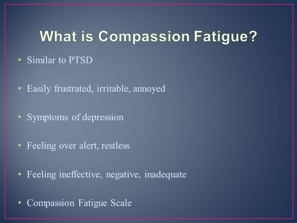 What is Compassion Fatigue