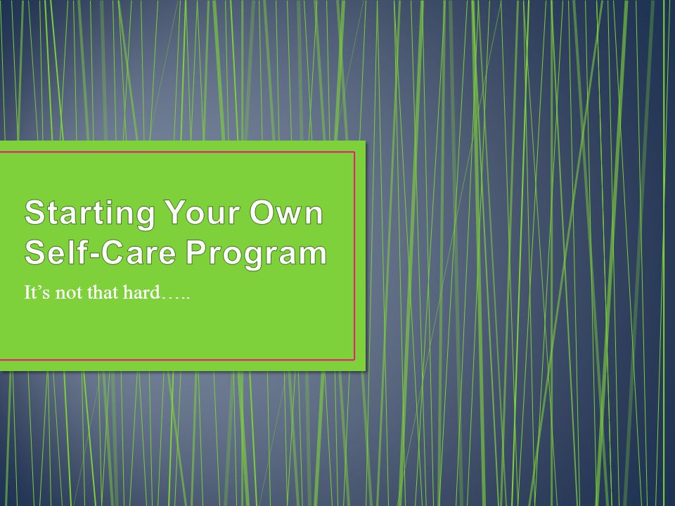 Starting Your Own Self-Care Program