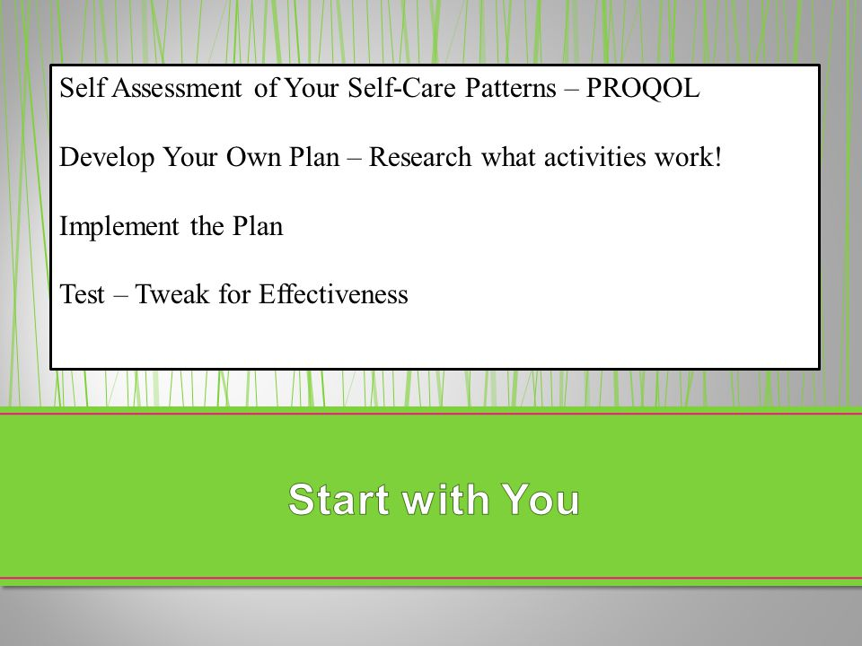 Start with You Self Assessment of Your Self-Care Patterns – PROQOL