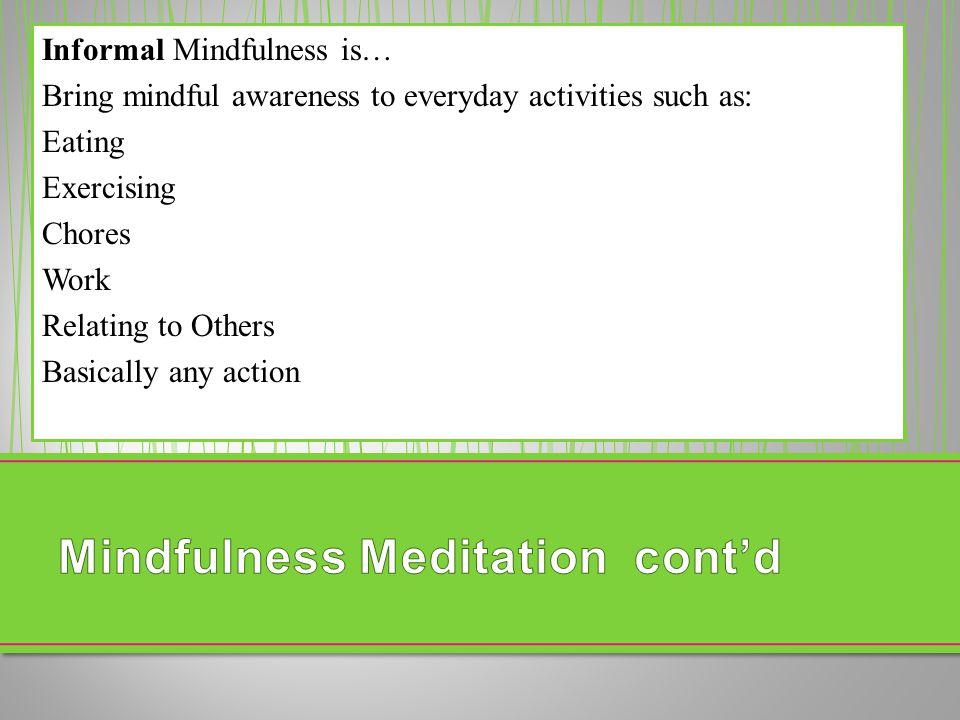 Mindfulness Meditation cont'd