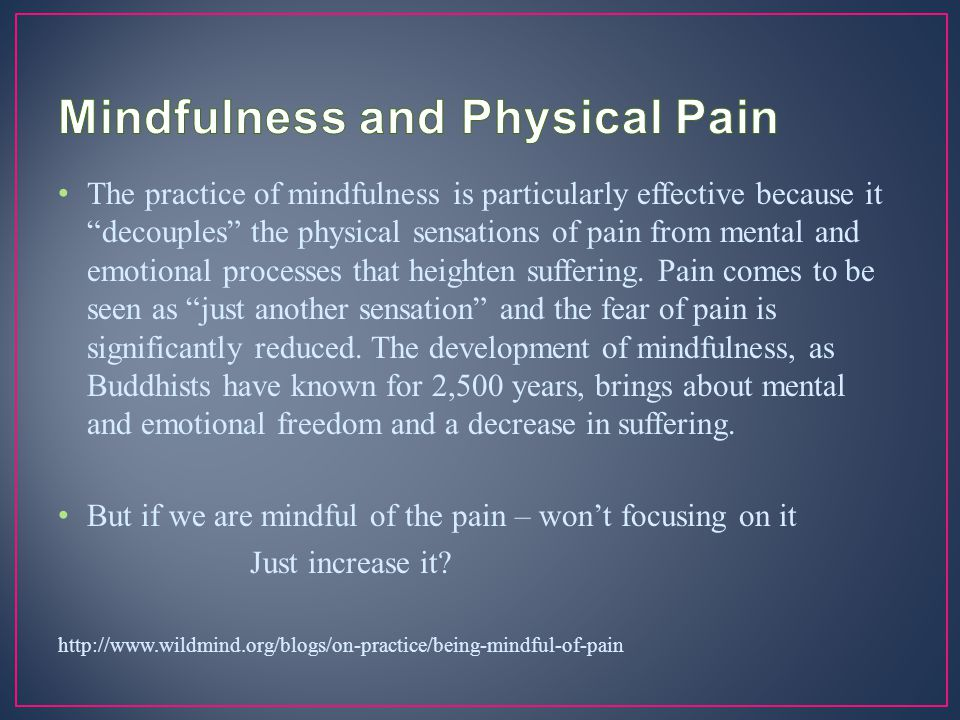 Mindfulness and Physical Pain
