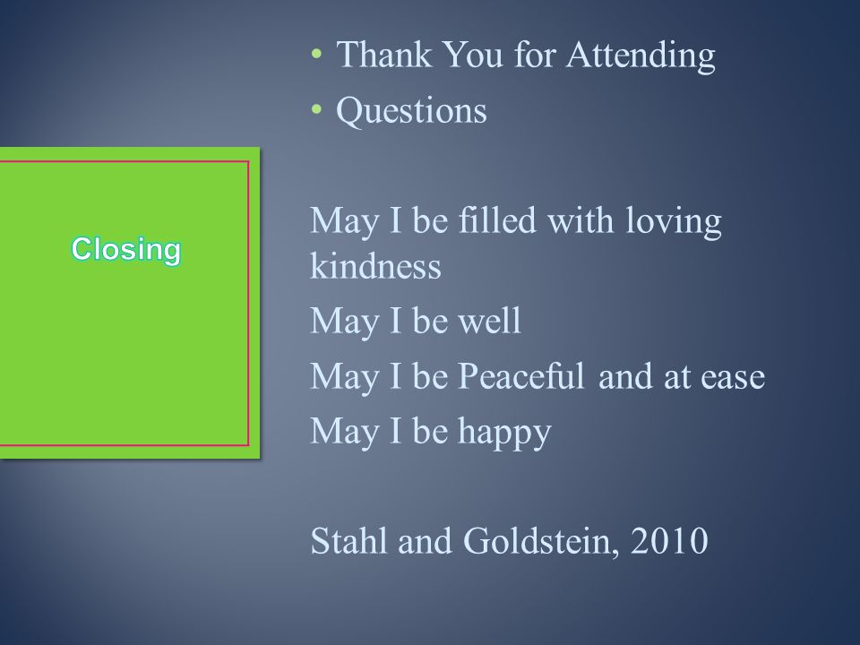Thank You for Attending Questions May I be filled with loving kindness