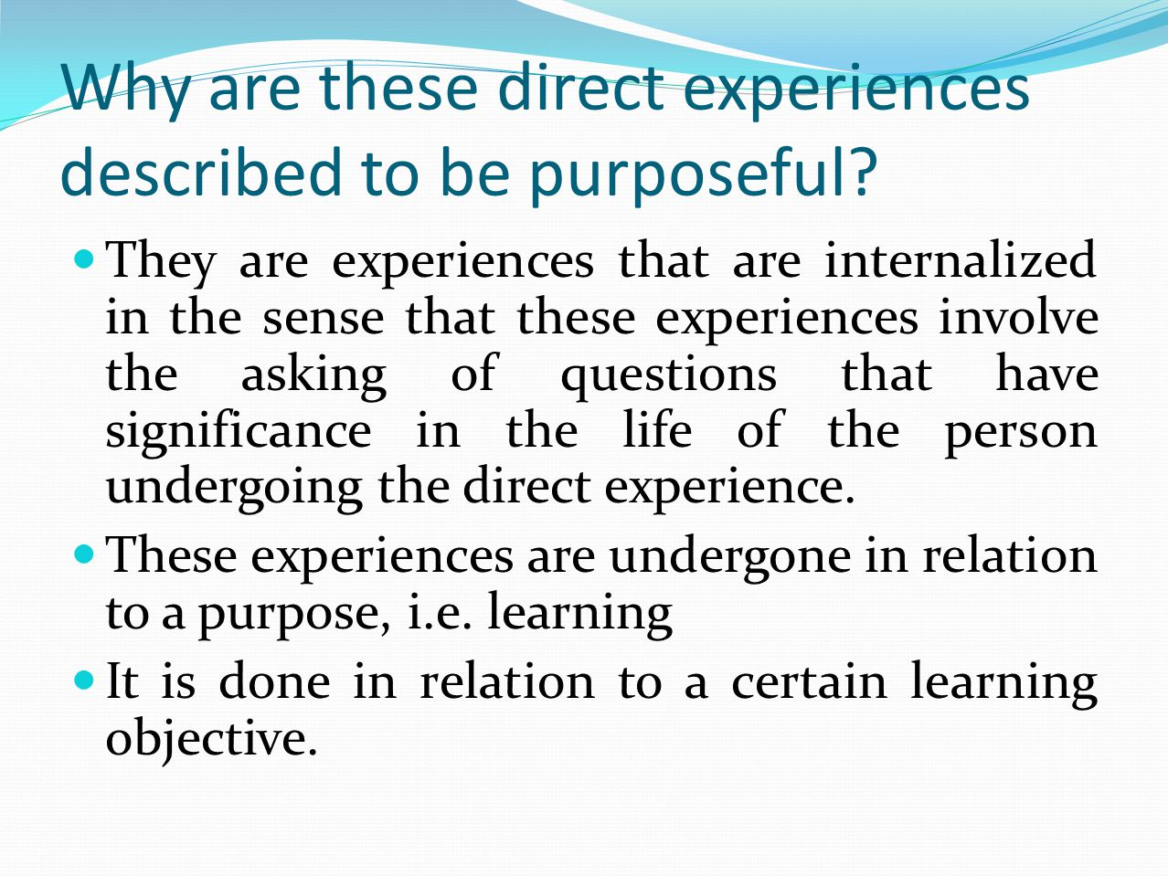Why are these direct experiences described to be purposeful