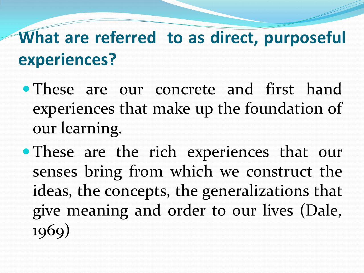 What are referred to as direct, purposeful experiences