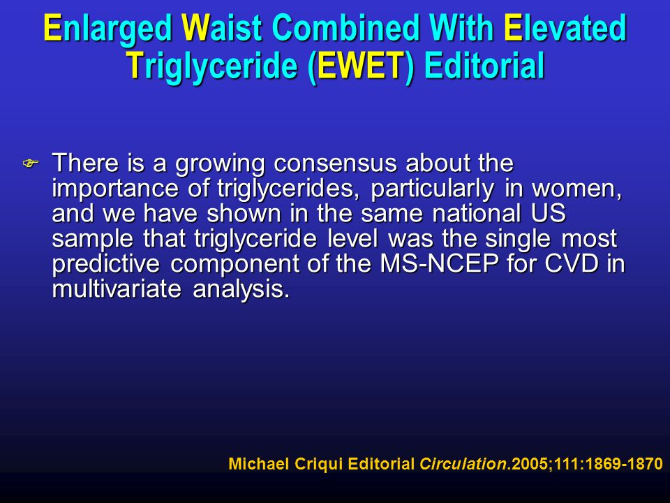 Enlarged Waist Combined With Elevated Triglyceride (EWET) Editorial