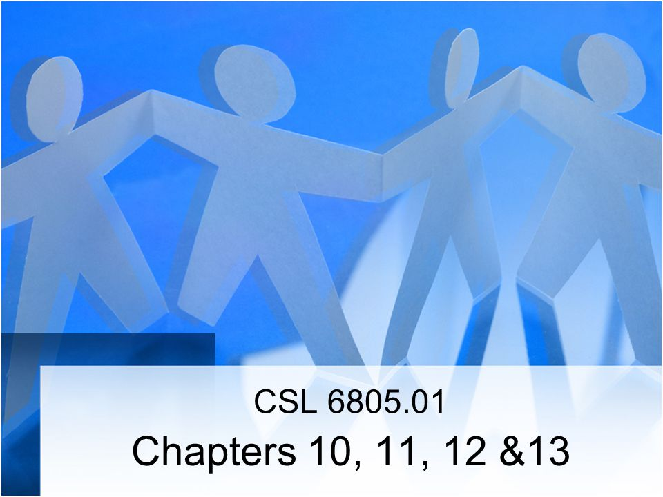 CSL 6805.01 Chapters 10, 11, 12 &13