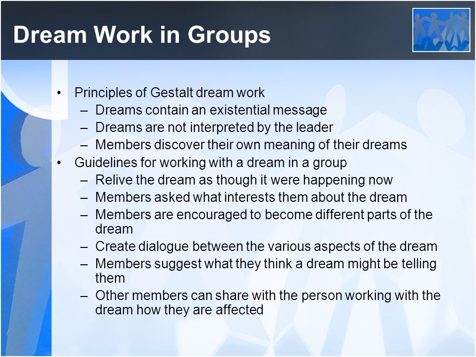 Dream Work in Groups Principles of Gestalt dream work