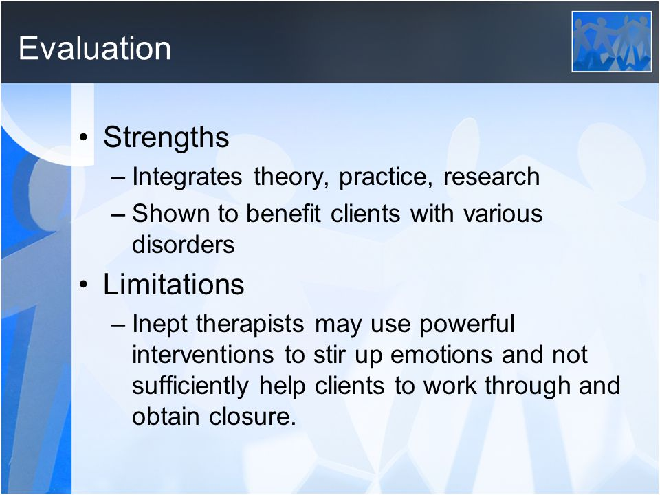 Evaluation Strengths Limitations Integrates theory, practice, research