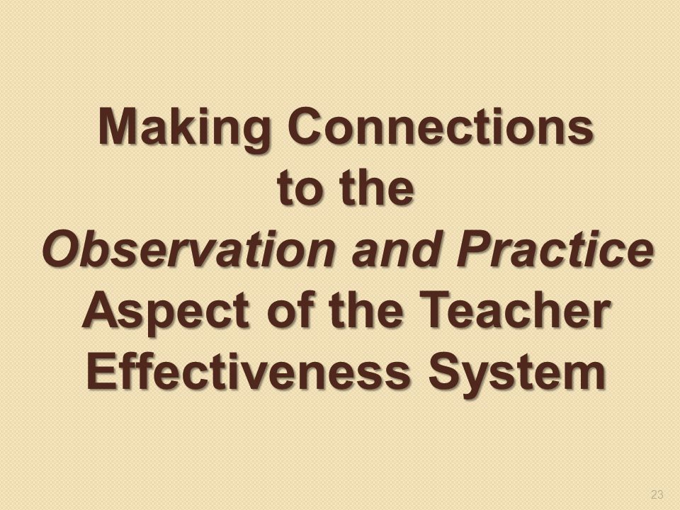 Observation and Practice Aspect of the Teacher Effectiveness System