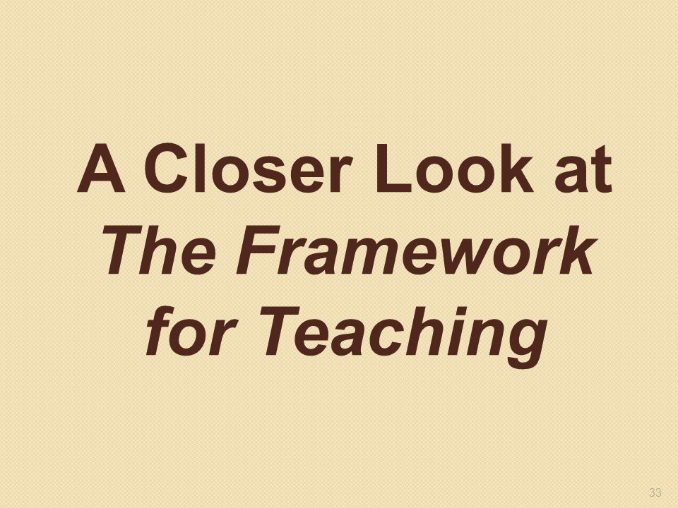A Closer Look at The Framework for Teaching