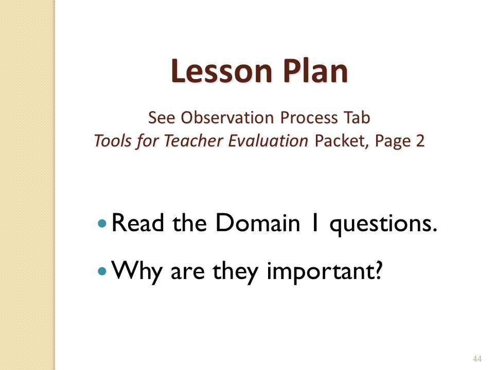Lesson Plan See Observation Process Tab Tools for Teacher Evaluation Packet, Page 2