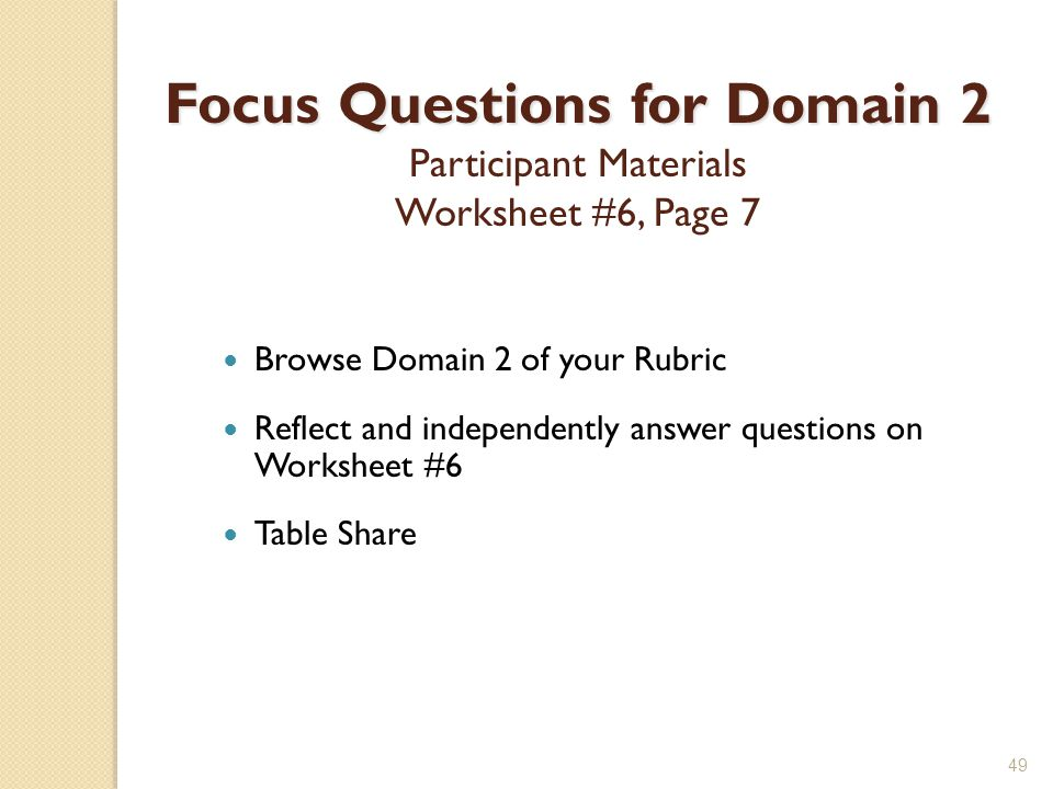 Focus Questions for Domain 2 Participant Materials Worksheet #6, Page 7