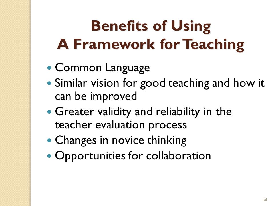 Benefits of Using A Framework for Teaching