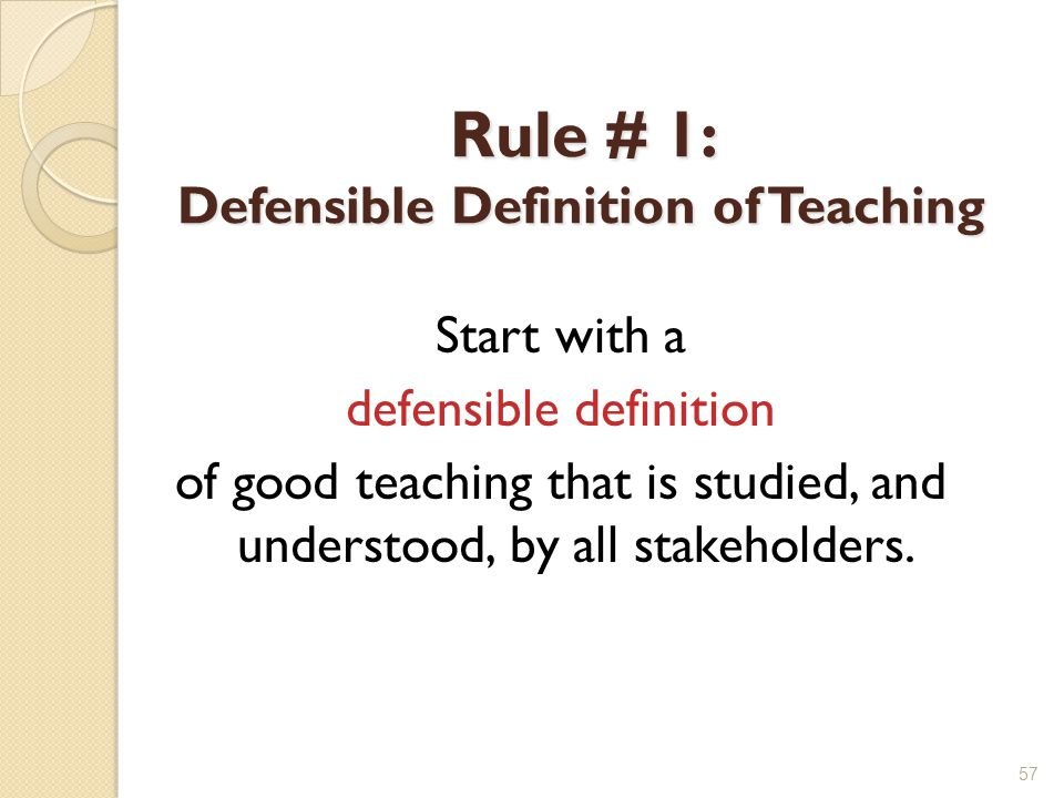 Rule # 1: Defensible Definition of Teaching
