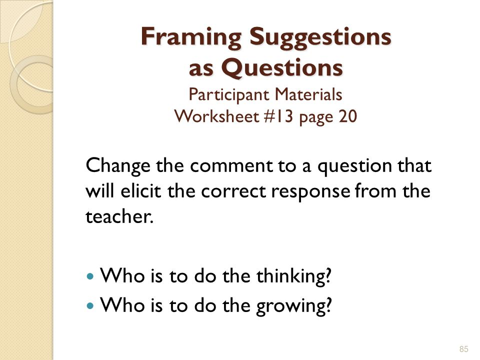 Framing Suggestions as Questions Participant Materials Worksheet #13 page 20