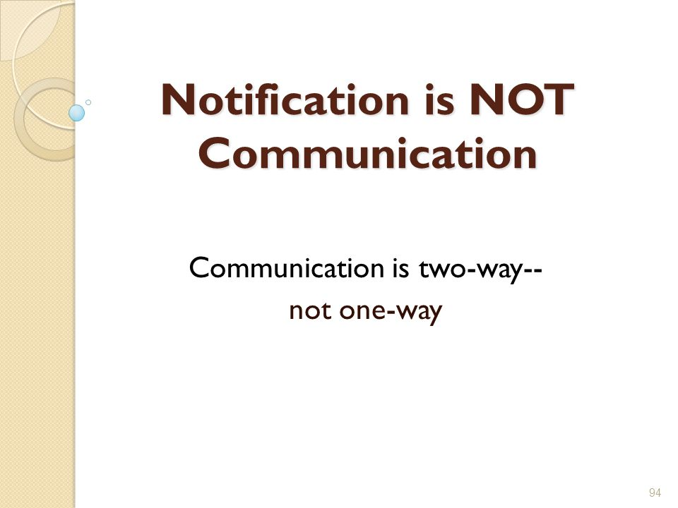 Notification is NOT Communication
