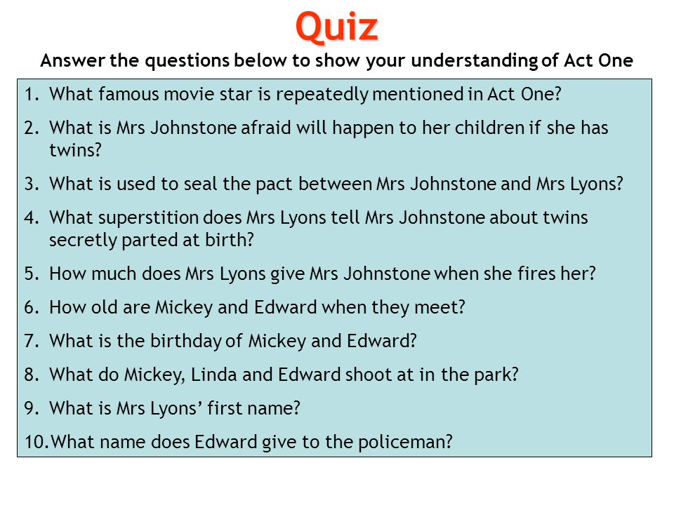 Answer the questions below to show your understanding of Act One