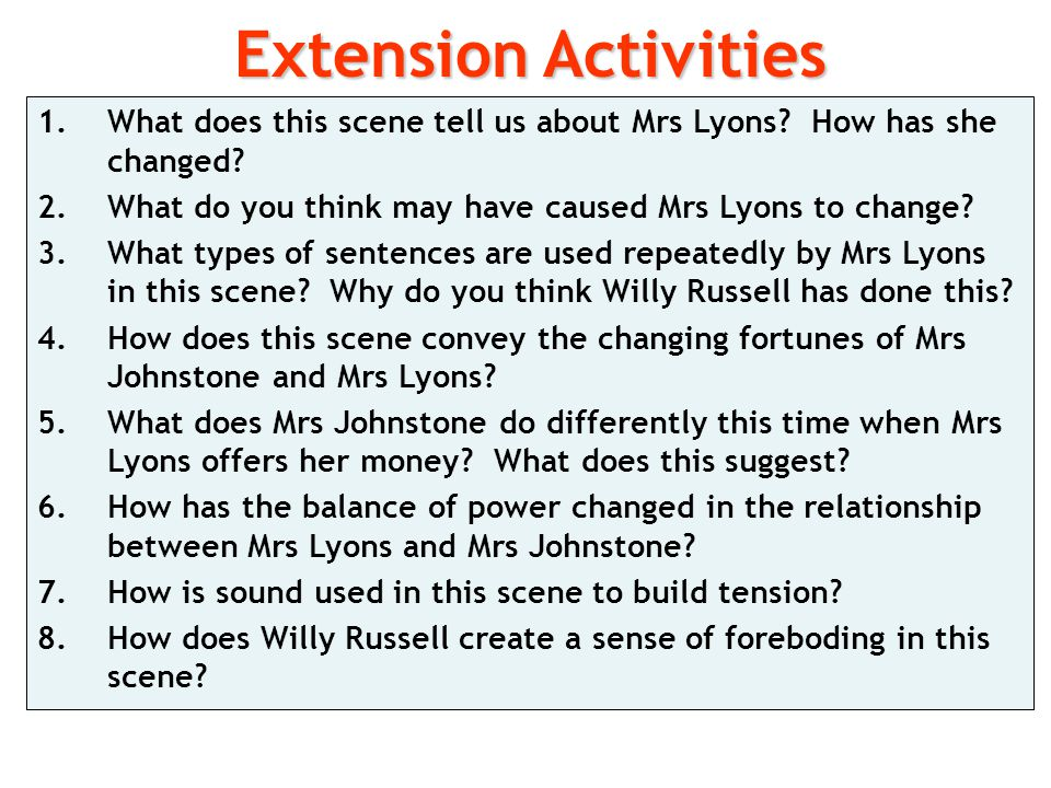 Extension Activities What does this scene tell us about Mrs Lyons How has she changed What do you think may have caused Mrs Lyons to change