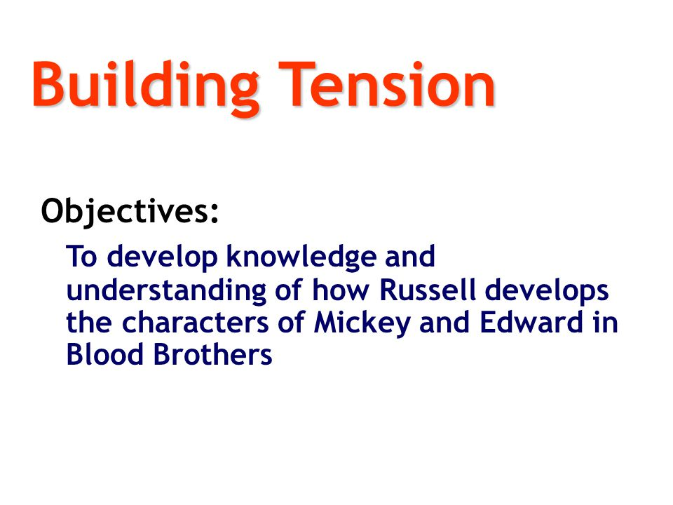 Building Tension Objectives: