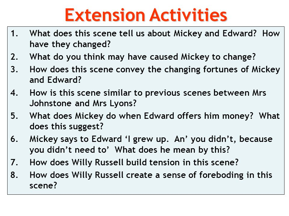 Extension Activities What does this scene tell us about Mickey and Edward How have they changed