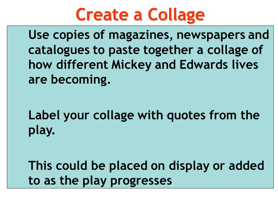 Create a Collage Label your collage with quotes from the play.
