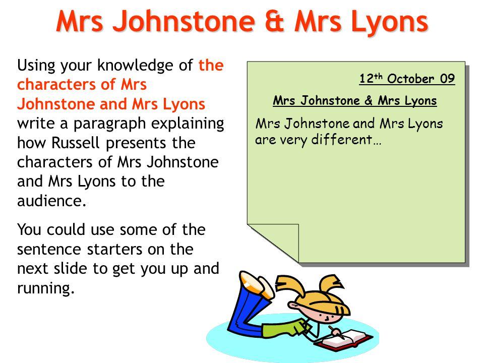 Mrs Johnstone & Mrs Lyons Mrs Johnstone & Mrs Lyons