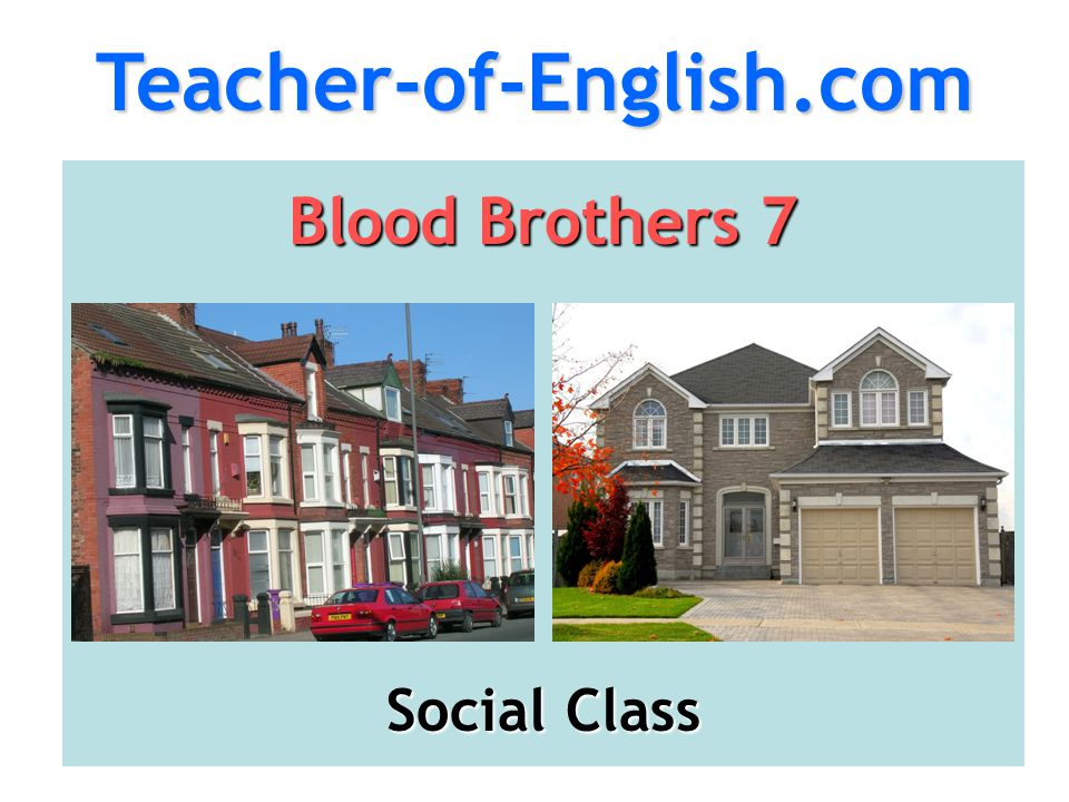 Teacher-of-English.com Blood Brothers 7 Social Class