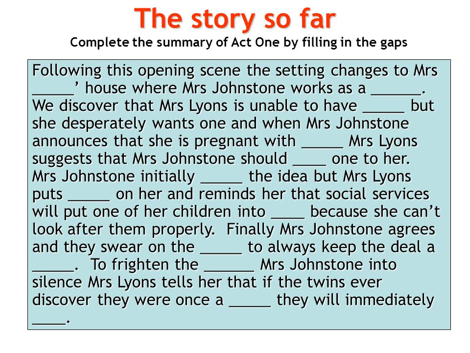 Complete the summary of Act One by filling in the gaps