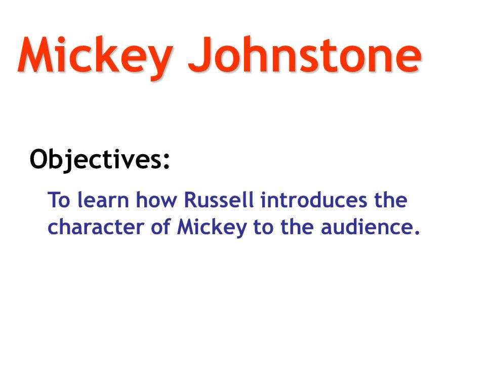 Mickey Johnstone Objectives: